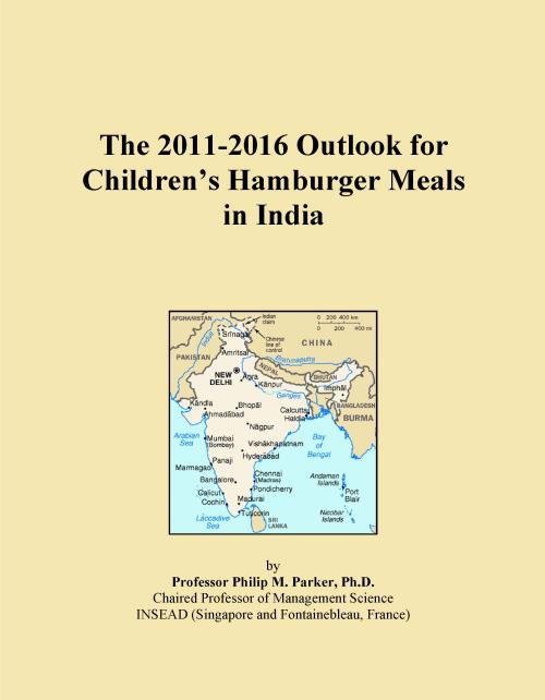 The 2011-2016 Outlook for Children's Hamburger Meals in India - Product Image