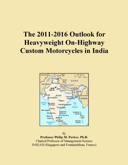 The 2011-2016 Outlook for Heavyweight On-Highway Custom Motorcycles in India - Product Image