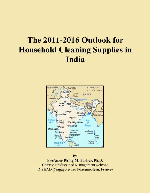 The 2011-2016 Outlook for Household Cleaning Supplies in India - Product Image