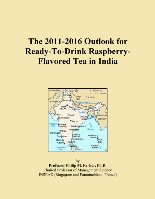 The 2011-2016 Outlook for Ready-To-Drink Raspberry-Flavored Tea in India - Product Image