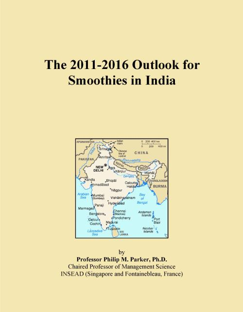 The 2011-2016 Outlook for Smoothies in India - Product Image