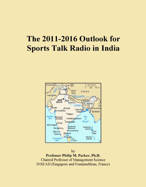 The 2011-2016 Outlook for Sports Talk Radio in India - Product Image