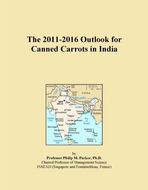 The 2011-2016 Outlook for Canned Carrots in India - Product Image