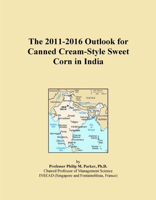 The 2011-2016 Outlook for Canned Cream-Style Sweet Corn in India - Product Image