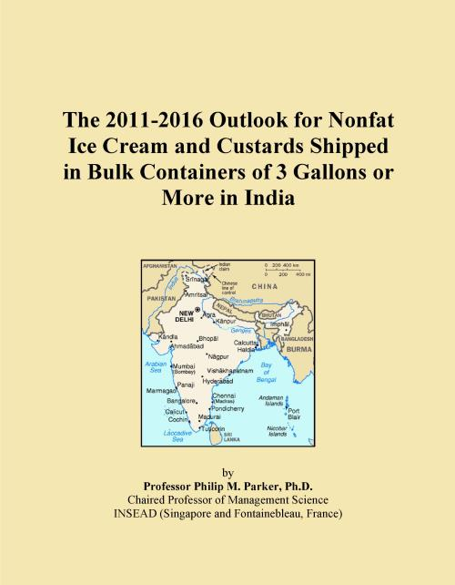 The 2011-2016 Outlook for Nonfat Ice Cream and Custards Shipped in Bulk Containers of 3 Gallons or More in India - Product Image