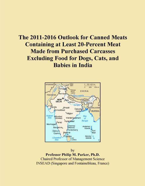 The 2011-2016 Outlook for Canned Meats Containing at Least 20-Percent Meat Made from Purchased Carcasses Excluding Food for Dogs, Cats, and Babies in India - Product Image
