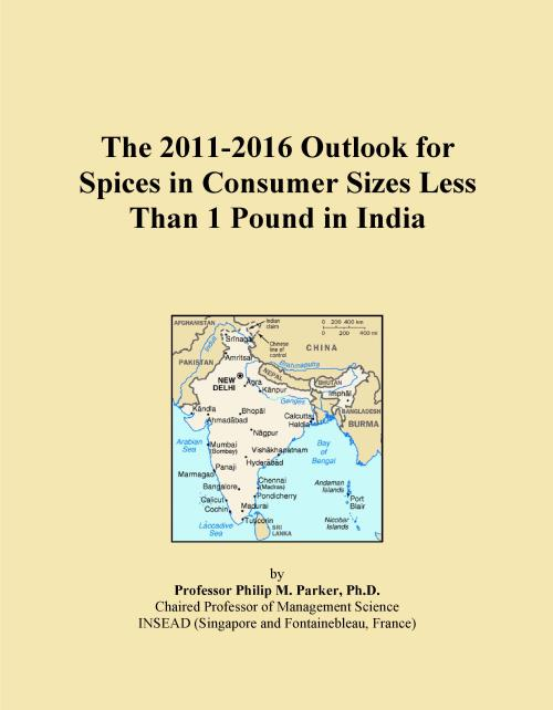 The 2011-2016 Outlook for Spices in Consumer Sizes Less Than 1 Pound in India - Product Image