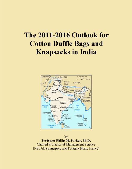 The 2011-2016 Outlook for Cotton Duffle Bags and Knapsacks in India - Product Image