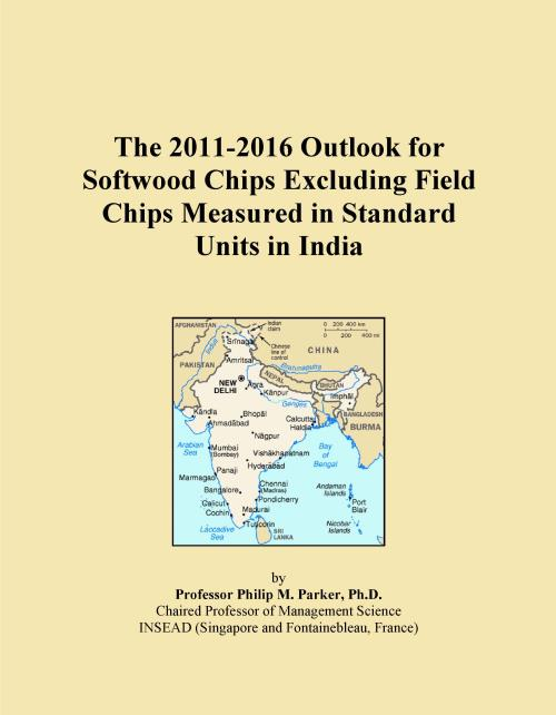 The 2011-2016 Outlook for Softwood Chips Excluding Field Chips Measured in Standard Units in India - Product Image