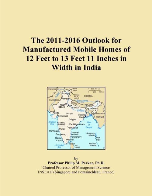 The 2011-2016 Outlook for Manufactured Mobile Homes of 12 Feet to 13 Feet 11 Inches in Width in India - Product Image