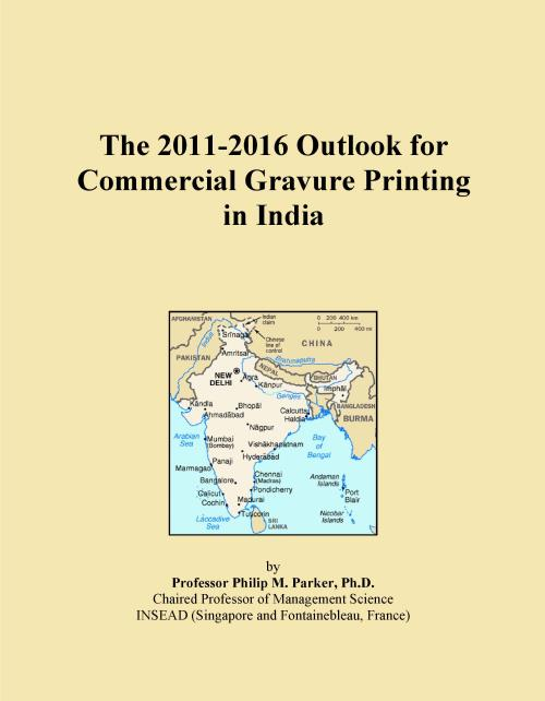 The 2011-2016 Outlook for Commercial Gravure Printing in India - Product Image