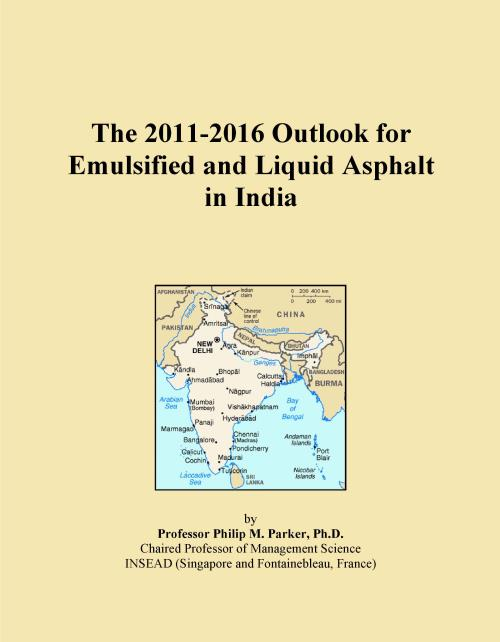 The 2011-2016 Outlook for Emulsified and Liquid Asphalt in India - Product Image