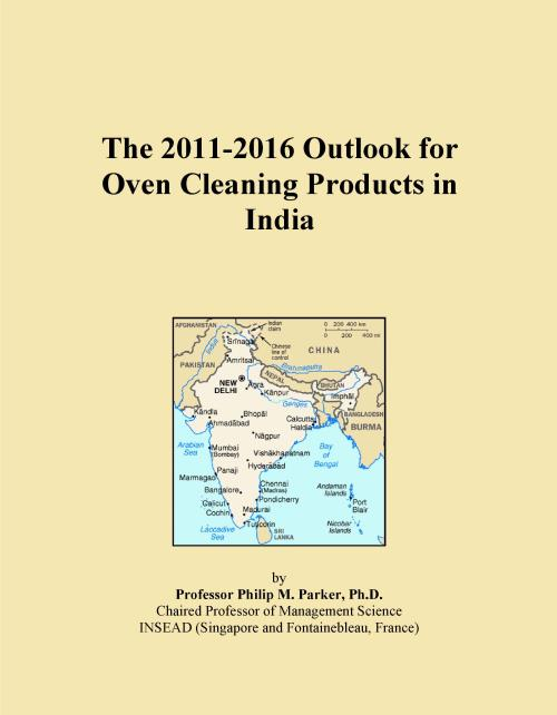 The 2011-2016 Outlook for Oven Cleaning Products in India - Product Image
