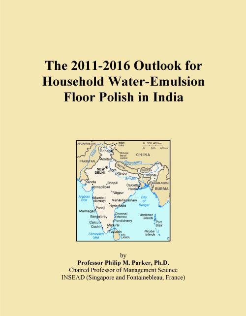The 2011-2016 Outlook for Household Water-Emulsion Floor Polish in India - Product Image