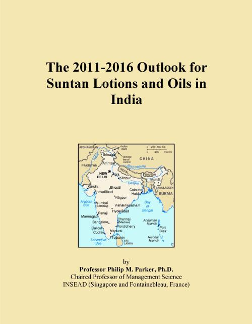 The 2011-2016 Outlook for Suntan Lotions and Oils in India - Product Image
