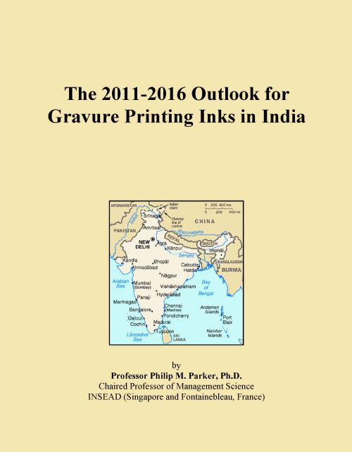 The 2011-2016 Outlook for Gravure Printing Inks in India - Product Image