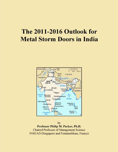 The 2011-2016 Outlook for Metal Storm Doors in India - Product Image