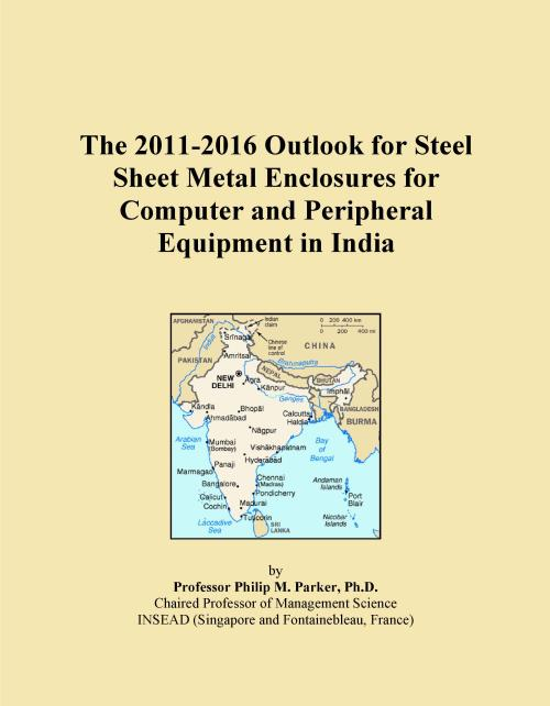 The 2011-2016 Outlook for Steel Sheet Metal Enclosures for Computer and Peripheral Equipment in India - Product Image