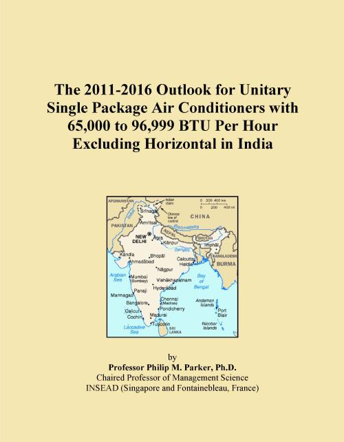 The 2011-2016 Outlook for Unitary Single Package Air Conditioners with 65,000 to 96,999 BTU Per Hour Excluding Horizontal in India - Product Image