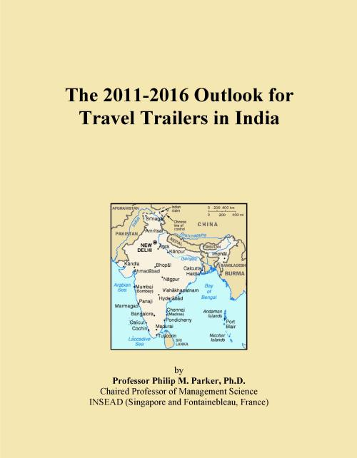 The 2011-2016 Outlook for Travel Trailers in India - Product Image