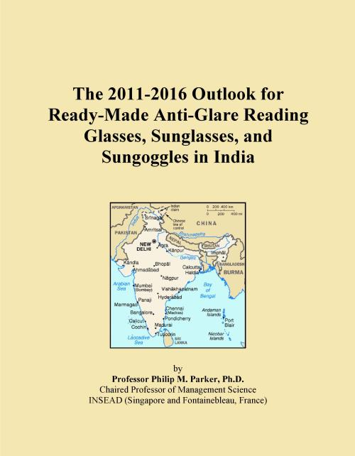The 2011-2016 Outlook for Ready-Made Anti-Glare Reading Glasses, Sunglasses, and Sungoggles in India - Product Image