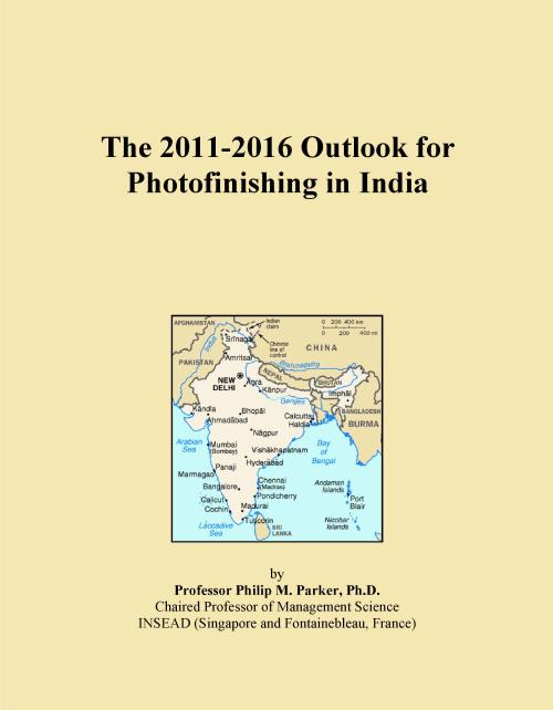 The 2011-2016 Outlook for Photofinishing in India - Product Image