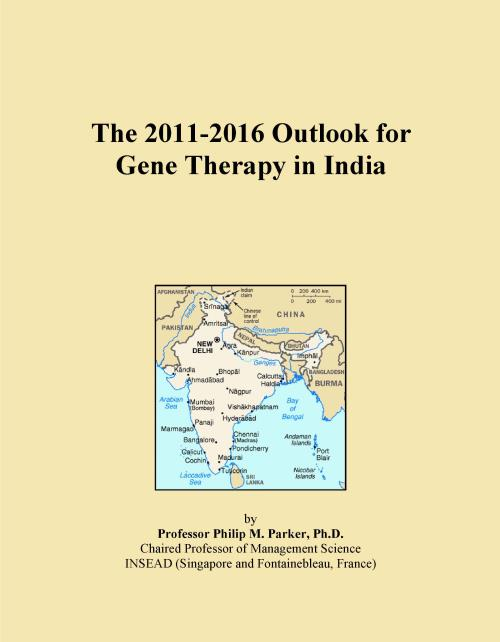 The 2011-2016 Outlook for Gene Therapy in India - Product Image