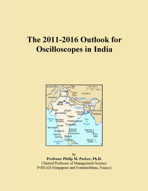 The 2011-2016 Outlook for Oscilloscopes in India - Product Image