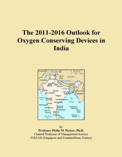 The 2011-2016 Outlook for Oxygen Conserving Devices in India - Product Image
