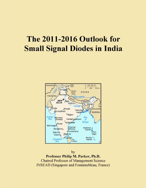 The 2011-2016 Outlook for Small Signal Diodes in India - Product Image