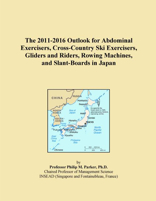 The 2011-2016 Outlook for Abdominal Exercisers, Cross-Country Ski Exercisers, Gliders and Riders, Rowing Machines, and Slant-Boards in Japan - Product Image