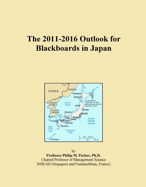 The 2011-2016 Outlook for Blackboards in Japan - Product Image