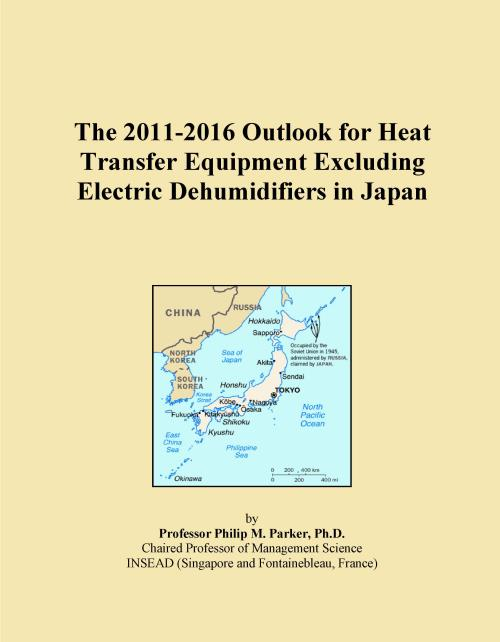 The 2011-2016 Outlook for Heat Transfer Equipment Excluding Electric Dehumidifiers in Japan - Product Image