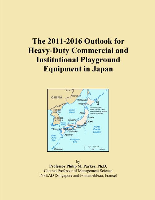 The 2011-2016 Outlook for Heavy-Duty Commercial and Institutional Playground Equipment in Japan - Product Image