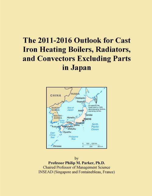 The 2011-2016 Outlook for Cast Iron Heating Boilers, Radiators, and Convectors Excluding Parts in Japan - Product Image