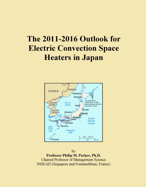 The 2011-2016 Outlook for Electric Convection Space Heaters in Japan - Product Image
