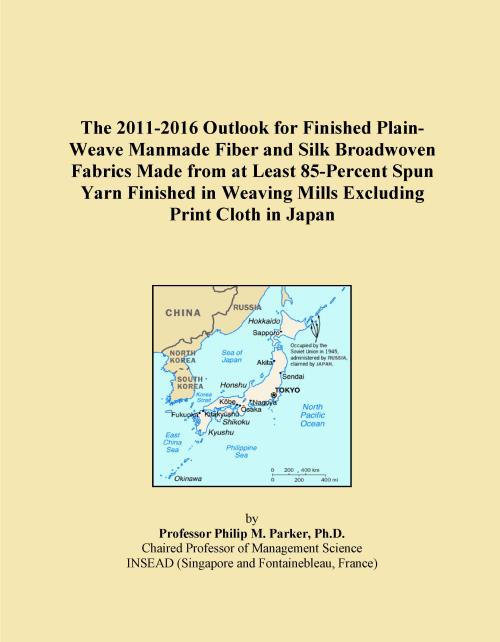 The 2011-2016 Outlook for Finished Plain-Weave Manmade Fiber and Silk Broadwoven Fabrics Made from at Least 85-Percent Spun Yarn Finished in Weaving Mills Excluding Print Cloth in Japan - Product Image