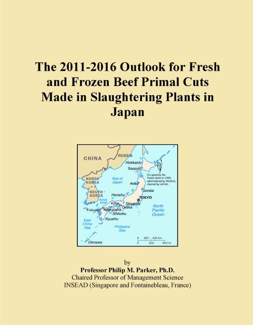 The 2011-2016 Outlook for Fresh and Frozen Beef Primal Cuts Made in Slaughtering Plants in Japan - Product Image