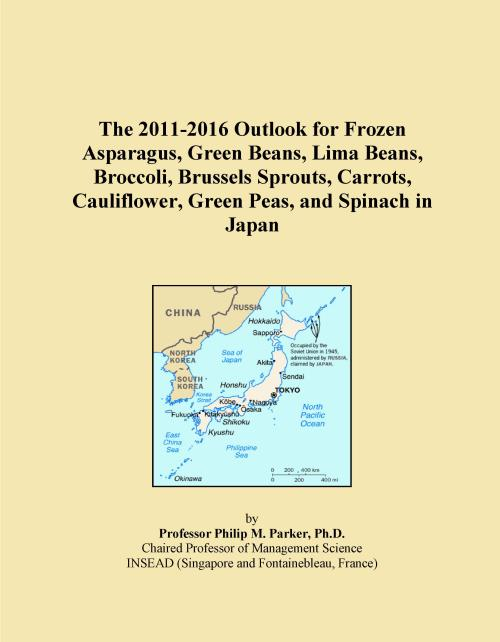 The 2011-2016 Outlook for Frozen Asparagus, Green Beans, Lima Beans, Broccoli, Brussels Sprouts, Carrots, Cauliflower, Green Peas, and Spinach in Japan - Product Image