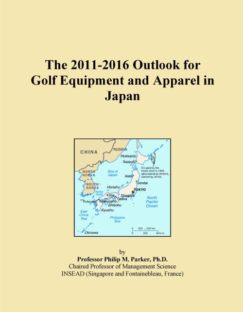 The 2011-2016 Outlook for Golf Equipment and Apparel in Japan - Product Image