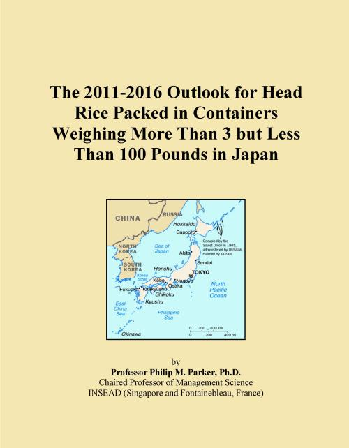 The 2011-2016 Outlook for Head Rice Packed in Containers Weighing More Than 3 but Less Than 100 Pounds in Japan - Product Image