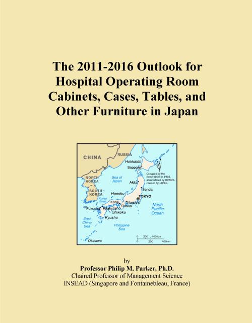The 2011-2016 Outlook for Hospital Operating Room Cabinets, Cases, Tables, and Other Furniture in Japan - Product Image
