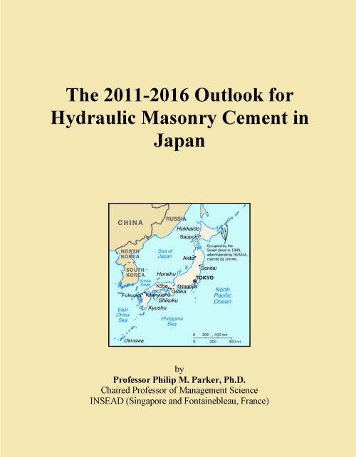 The 2011-2016 Outlook for Hydraulic Masonry Cement in Japan - Product Image