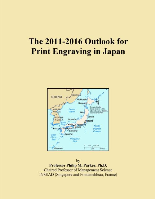 The 2011-2016 Outlook for Print Engraving in Japan - Product Image