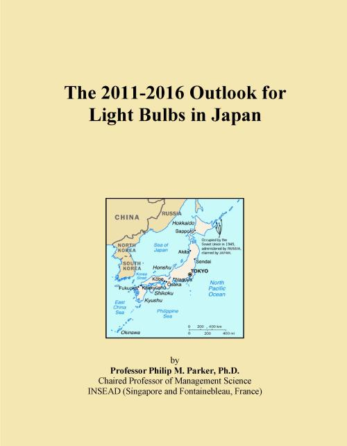 The 2011-2016 Outlook for Light Bulbs in Japan - Product Image
