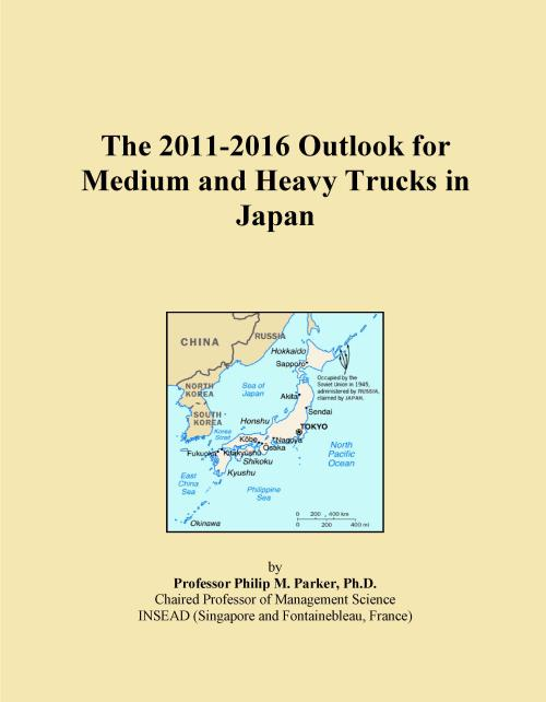 The 2011-2016 Outlook for Medium and Heavy Trucks in Japan - Product Image