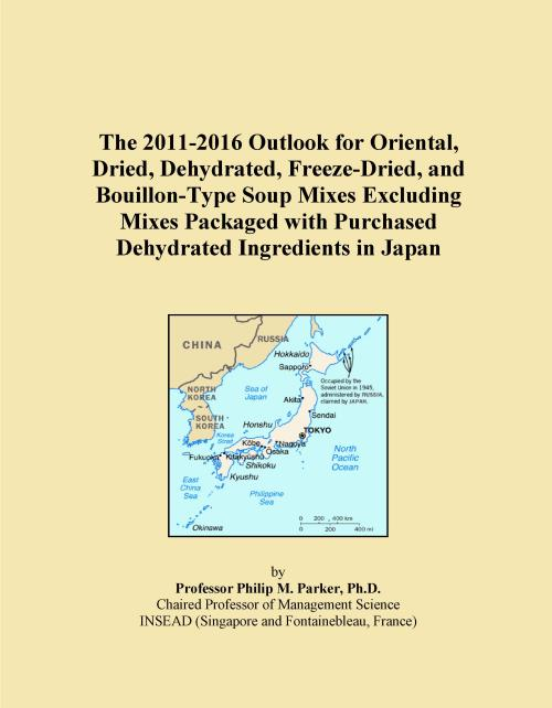 The 2011-2016 Outlook for Oriental, Dried, Dehydrated, Freeze-Dried, and Bouillon-Type Soup Mixes Excluding Mixes Packaged with Purchased Dehydrated Ingredients in Japan - Product Image