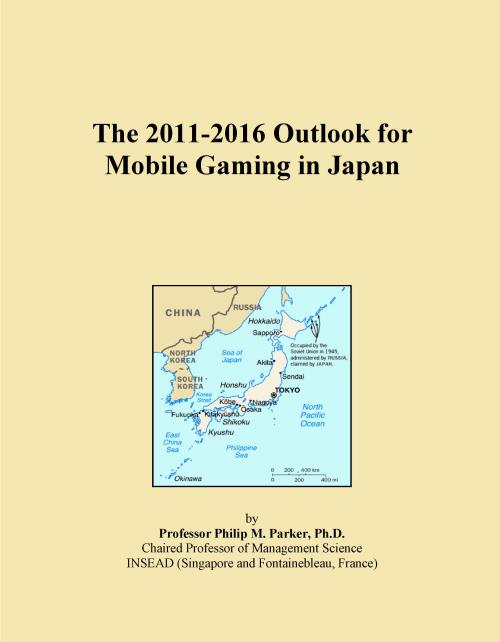 The 2011-2016 Outlook for Mobile Gaming in Japan - Product Image
