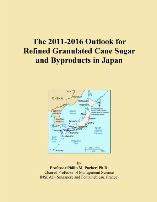 The 2011-2016 Outlook for Refined Granulated Cane Sugar and Byproducts in Japan - Product Image