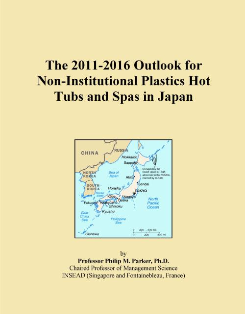 The 2011-2016 Outlook for Non-Institutional Plastics Hot Tubs and Spas in Japan - Product Image